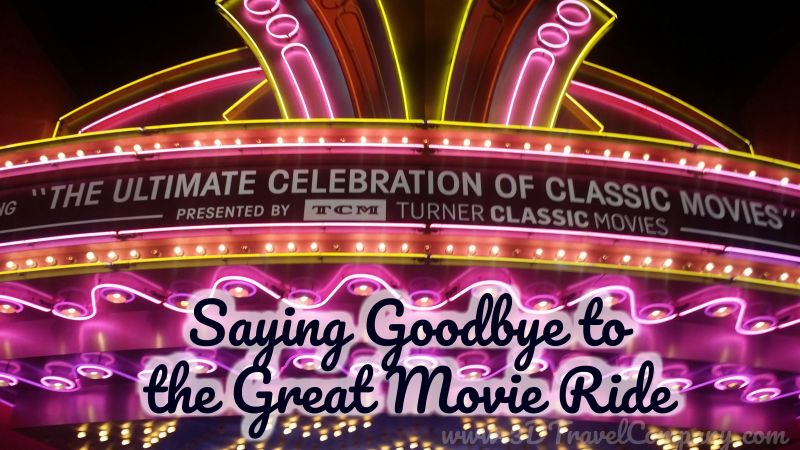 And Now It's Time To Say Goodbye....to the Great Movie Ride.